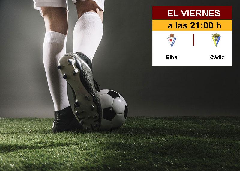 La Liga En Directo: Viernes 30 (Eibar – Cádiz)